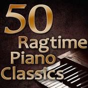 50 Ragtime Piano Classics (Best Of Scott Joplin, Joseph Lamb & James Scott) Songs