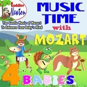 Music Time With Mozart - 4 Babies Songs
