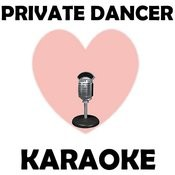Private Dancer (Karaoke) Songs
