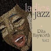 Ladies In Jazz - Rita Hayworth Vol. 2 Songs