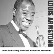 Louis Armstrong Selected Favorites, Vol. 6 Songs