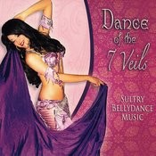 Dance Of The Seven Veils - Sultry Music For Bellydance Songs