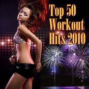 Top 50 Workout Hits 2010 Songs