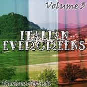 Italian Evergreens Volume 3 Songs