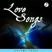 Love Songs Vol 3 Songs