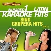 Drew's Famous #1 Latin Karaoke Hits: Sing Grupera Hits Vol. 5 Songs