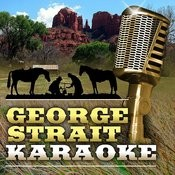 George Strait Karaoke Songs