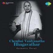 Chembai Vaidyanatha Bhagavathar - Carnatic Vocal Songs