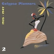 Calypso Pionners, Vol. 2 (1925 - 1947) Songs