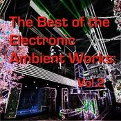 The Best Of The Electronic Ambient Works: Vol.2 Songs