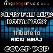 Girls Fall Like Dominoes (Tribute Nicki Minaj) Songs