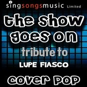 The Show Goes On (Tribute To Lupe Fiasco) Songs