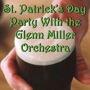 St. Patrick's Day Party With The Glenn Miller Orchestra Songs