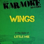 Wings (In The Style Of Little Mix) [Karaoke Version] Song