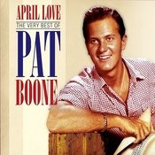 April Love: The Very Best Of Pat Boone Songs