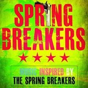 The Spring Breakers - (Music Inspired By The Spring Breakers) Songs