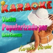 Vuelvo (Popularizado Por Beto Cuevas) [Karaoke Version] - Single Songs