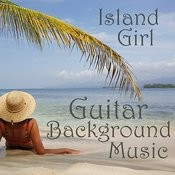 Guitar Background Music: Island Girl Songs