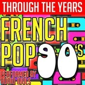 Through The Years: French Pop 90's Songs