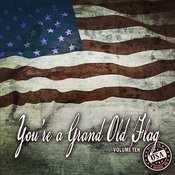You're A Grand Old Flag, Vol. 10 Songs