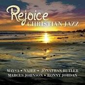 Rejoice - Christian Jazz Songs