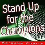 Stand Up For The Champions (Originally Performed By Right Said Fred) [Karaoke Version] Song