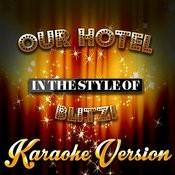 Our Hotel (In The Style Of Blitz!) [Karaoke Version] - Single Songs