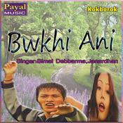 Bwkhi Ani Songs