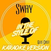 Sway (In The Style Of Glee Cast) [Karaoke Version] Song