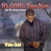 It's God's Time Now Songs