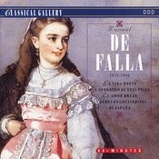 De Falla: La Vida Breve, The Three-Cornered Hat, El Amor Brujo, Nights In The Gardens Of Spain Songs