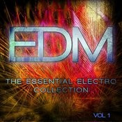 Edm - The Essential Electro Collection, Vol. 1 Songs