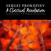 Sergei Prokofiev: A Classical Revolution - Classical To Neoclassical Songs