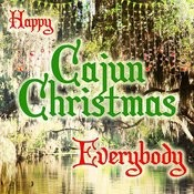 Happy Cajun Christmas Everybody Songs