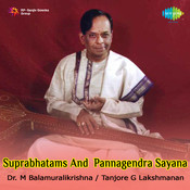 Suprabhatams And Pannagendra Sayana Songs
