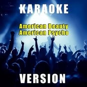 American Beauty American Psycho (Karaoke Version) Song