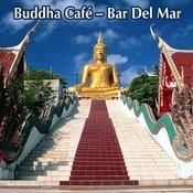 Buddha Café – Bar Del Mar Songs