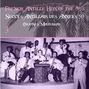 French Antille Hits Of The 50's [Succès Antillais Des Années 50] (Biguines, Mazurkas), Vol. 3 Songs