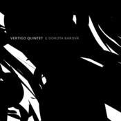Vertigo Quintet & Dorota Barová Songs