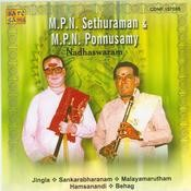 M P N Sethuraman And M P N Ponnuswamy Nadhaswaram Songs