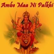 Ambe Maa Ni Palkhi Songs