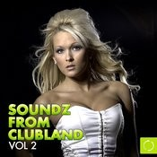 Soundz From Clubland, Vol. 2 Songs