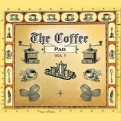 Your Favourite Coffee House - The Coffee Pad, Vol. 1 Songs