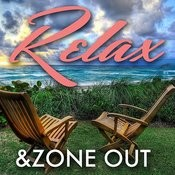 Relax & Zone Out Songs