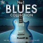 The No.1 Blues Collection - The Very Best Original Blues Rock Classics & Hits From Greatest Classic Blues Guitar Legends Songs