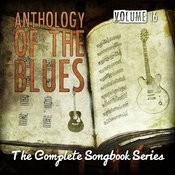 Anthology Of The Blues - The Complete Songbook Series, Vol. 16 Songs