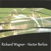 Richard Wagner - Hector Berlioz Songs