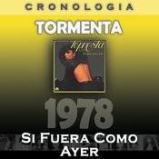 Tormenta Cronología - Si Fuera Como Ayer (1978) Songs