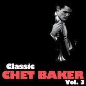 Classic Chet Baker, Vol. 3 Songs