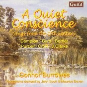 A Quiet Conscience - Songs From The 17th Century By Campion, Byrd, Bartlet, Purcell, Croft, Clarke Songs